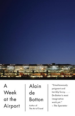 A Week at the Airport By Botton, Alain De/ Baker, Richard (PHT)