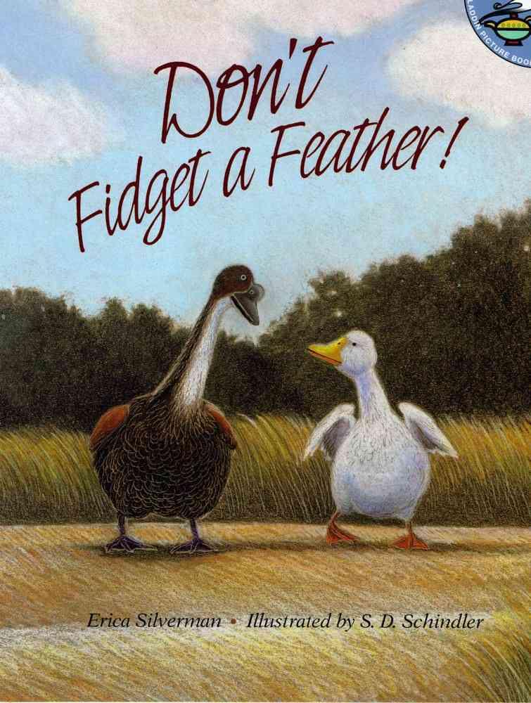 Don't Fidget a Feather! By Silverman, Erica/ Schindler, S. D. (ILT)